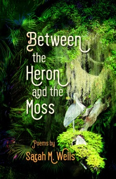 Between the Heron and the Moss: Poems